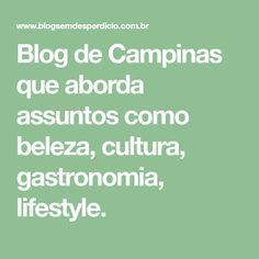 Blog de Campinas que aborda assuntos como beleza, cultura, gastronomia, lifestyle.