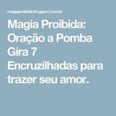 Magia Proibida: Oração a Pomba Gira 7 Encruzilhadas para trazer seu amor.