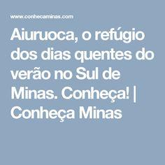 Aiuruoca, o refúgio dos dias quentes do verão no Sul de Minas. Conheça! | Conheça Minas