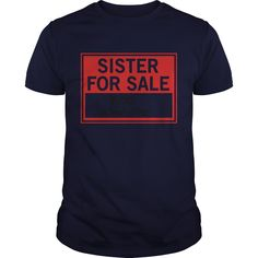 Sister for sale or better. Wedding t-shirts, Wedding sweatshirts, Wedding hoodies,Wedding v-necks, Wedding tank top, Wedding legging.