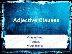adjective-clauses-powerpoint-ms-standard-4c4 by jeremybrent via Slideshare