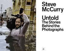 """A new book from Steve McCurry, """"Untold"""""""