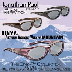 The Fitovers Eyewear™ company originated in Australia 20 years ago as a solution to the intense Australian sun. Many of our frames are now named for Australian aboriginal words. Check out the Binya™ collection -- inspired by mountains.