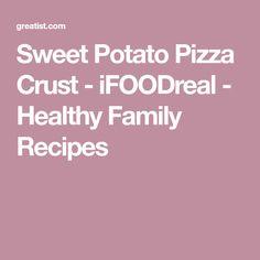 Sweet Potato Pizza Crust - iFOODreal - Healthy Family Recipes