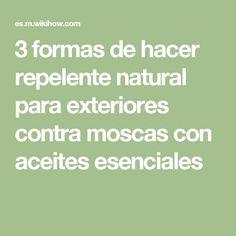 3 formas de hacer repelente natural para exteriores contra moscas con aceites esenciales