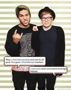 Pete Wentz and. Patrick Stump