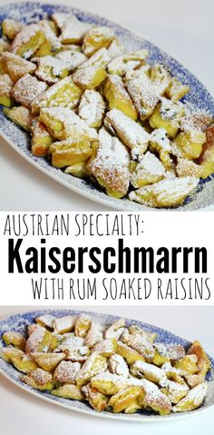 Kaiserschmarrn (Emperor's Mess) is a shredded pancake, which has its name from the Austrian emperor (Kaiser) Franz Joseph I of Austria. I made it with rum soaked raisins! :D