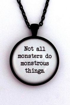 Not All Monsters Do Monstrous Things Teen Wolf Quote Necklace Pendant Jewelry