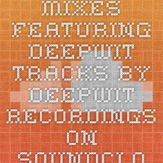 Mixes featuring DeepWit Tracks by DeepWit Recordings on SoundCloud - Hear the world's sounds