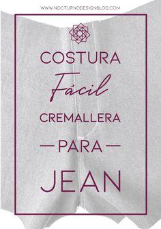 Cómo coser la cremallera para jean – Nocturno Design Blog Design Blog, Chor, Diy Clothes, Projects To Try, Sewing, Pattern, Denim, Fondant, Stitches