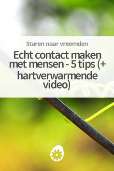 Hoe maak je beter contact met mensen? Ontdek 5 praktische tips plus een hartverwarmende video. Change Is Good, Good To Know, Burn Out Coach, Highly Sensitive Person, Destress, Assertiveness, Spiritual Growth, Self Development, Self Improvement