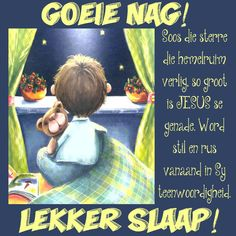 Evening Quotes, Goeie Nag, Afrikaans Quotes, Good Night Quotes, Day Wishes, Mother Quotes, Videos Funny, Sweet Dreams, Messages