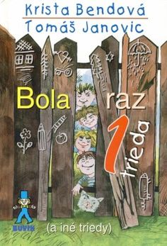 Bola raz jedna trieda (a iné triedy) (Krista Bendová, Tomáš Janovic) Kniha