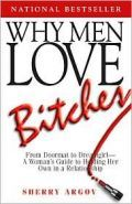 Why Men Love B*tches - This book is helpful and hilarious! The best part? This kind of B*tch has a whole different definition. Trust me, you want to be this B*tch.