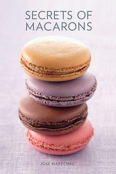 Buy Secrets of Macarons by Jose Marechal at Mighty Ape NZ. Macarons seduce the senses with their delicate crunch and velvet filling. Now, French chef Jose Marechal discloses all the tips and techniques you n. Köstliche Desserts, Delicious Desserts, Dessert Recipes, Baking Recipes, Cookie Recipes, Macaron Cookies, Macaroon Recipes, Strawberry Macarons Recipe, Vanilla Macarons