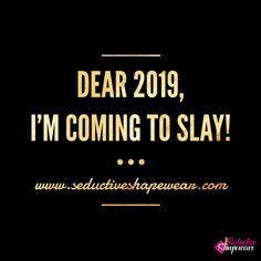 Let's get it! #motivationalquotes #bossbabe #shapewear Love Yourself Quotes, Love Quotes, Motivational Quotes, Inspirational Quotes, Boss Babe Quotes, Year Quotes, Happy New Year 2019, Truth Hurts, Queen Quotes