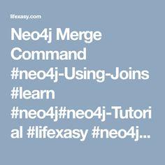 Neo4j Merge Command #neo4j-Using-Joins #learn #neo4j#neo4j-Tutorial #lifexasy #neo4j-tips #Tutorial #Neo4j-Merge-Command