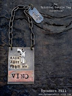Back Away From My Vino (tm) Bottle Tag   Wine Bottle Label Layered Riveted Mixed Metals Copper and Brass  Original by Sycamore Hill, $42.00