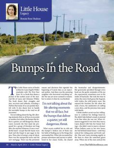 "How do we handle the inevitable bumps in the road that we all encounter? What secrets can enable you to ride out the bumps?  Come and read in the current issue - ""Bumps in the Road – By Bonnie Rose Hudson"" http://www.thehomeschoolmagazine-digital.com/thehomeschoolmagazine/20140304/#pg53"