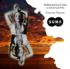 """""""Yo no soy salvaje. Sólo soy Lupe"""".  Conoce la biografía de Lupe Vélez y descubre a #LaPrimeraDiva mexicana en conquistar a Hollywood.   Hollywood era el cielo - Celia Del Palacio"""