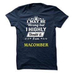 MACOMBER - i may be - #tshirt bemalen #matching hoodie. OBTAIN LOWEST PRICE => https://www.sunfrog.com/Valentines/MACOMBER--i-may-be.html?68278