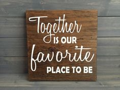 Hey, I found this really awesome Etsy listing at https://www.etsy.com/listing/209707846/together-is-our-favorite-place-to-be