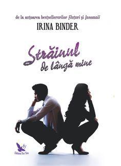 Strainul de langa mine -- Irina Binder Good Books, Books To Read, My Books, Amazing Books, Carti Online, My Passion, Binder, Reading, Movies