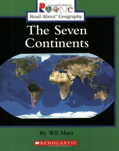 The Seven Continents (Rookie Read-About Geography) by Wil Mara,http://www.amazon.com/dp/0516225340/ref=cm_sw_r_pi_dp_gdv1sb1GYJHKX1WA