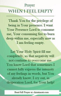 Prayer: When I feel Empty Faith Prayer, Prayer Book, Prayer Quotes, My Prayer, Faith Quotes, Prayer Wall, Christian Prayers, Christian Quotes, Christian Faith