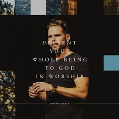 """Present your whole being to God in worship."" - Jeremy Riddle //It's not about the music, the song or the ones leading us into His presence. It's about completely surrendering to Him. When we come before the Lord, He begins to build us. We become His dwelling place. Find out more about WorshipU at our website: https://www.worshipu.com/events/"