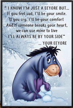 I want an Eeyore! Eeyore Quotes, Winnie The Pooh Quotes, Winnie The Pooh Friends, Phrase Choc, Cute Quotes, Funny Quotes, Qoutes, Bff Quotes, Eeyore Pictures