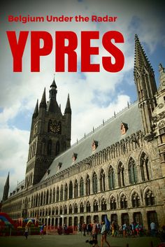 Attractions in and around Ypres, Belgium.