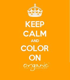 Keep Calm and Color On with Organic Color Systems! Available at Mauricio Hair Studio Privato New York. Organic Hair Color, Organic Beauty, Organic Colour Systems, Hair Loss Reasons, Hair Plugs, Hairstylist Quotes, Simply Organic, Color Your Hair, Hair Colors