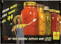 Canning History: When Propaganda Encouraged Patriotic Preserves Food Rations, Ww2 Posters, Food Posters, Canning Supplies, Propaganda Art, Food Program, Victory Garden, Home Canning, Women In History