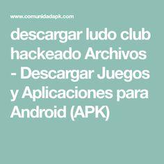 Descargar Ludo Club Hackeado Archivos Descargar Juegos Y Aplicaciones Para Android Apk Descarga Juegos Juegos Club
