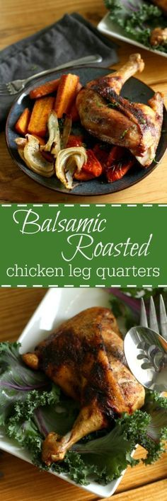Balsamic Roasted Chicken Leg Quarters-humble chicken gets a juicy flavorful taste with a crispy roasted skin with 5 minutes of prep and popped in the oven for roasting |wordslikehoneycomb.com