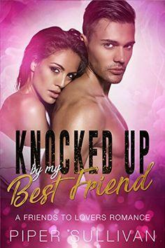 Knocked Up By My Best Friend: A Friends to Lovers Romance... https://www.amazon.com/dp/B0785SQ7VZ/ref=cm_sw_r_pi_dp_U_x_AUcJAb87AKFRV
