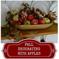 ***  Put on mantel, and use apples from my yard. Fall Decorating With Apples