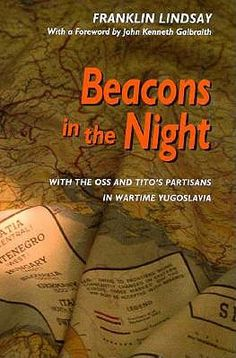 #Beacons in the Night Beacons in the Night Beacons in the Night: With the OSS and Tito's Partisans in Wartime Yugoslavia with the O $6.30