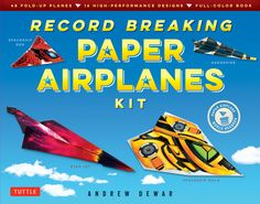 Record Breaking Paper Airplanes Kit: Make Paper Planes Based on the Fastest, Longest-Flying Planes in the World!: Kit with Book, 16 Designs & 48 Fold-up Planes History Of Paper, Fly Plane, Red Paper, Book Format, Origami Easy, World Records, Folded Up, How To Make Paper, The Book