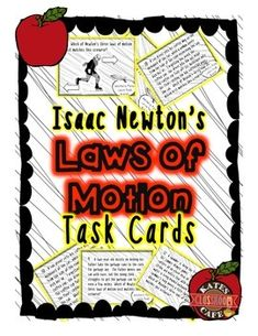 Review Newton's Three Laws of Motion with this set of 20 review question task cards.  These cards are designed to encourage students to visualize Isaac Newton's laws of motion in a variety of different scenarios.  Answer key included.Before purchasing, you may be interested in my hugely discounted  Newton's Laws of Motion Resource Pack that includes this and 70 pages of other Newton's Laws Games and Materials!Issac NewtonLaws of MotionForceMassAccelerationActionReactionInertiaThanks for…