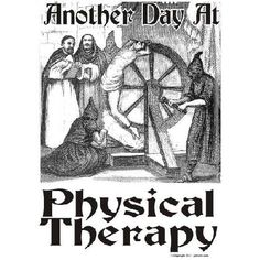 Funny Physical Therapy Cartoons | Anyone that has been through Physical Therapy knows that it is no fun ...