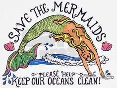 Save the Mermaids and our fishy friends! Keep our oceans clean! #worldoceansday