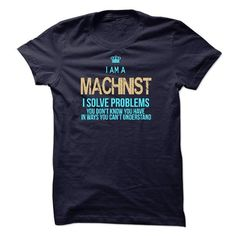I Am A Machinist - #gift table #small gift. HURRY => https://www.sunfrog.com/LifeStyle/I-Am-A-Machinist-41950288-Guys.html?68278