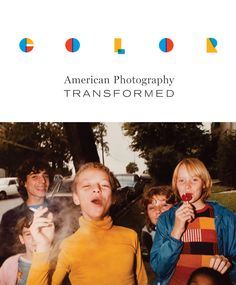 COLOR: AMERICAN PHOTOGRAPHY TRANSFORMED (exh cat - Amon Carter museum)