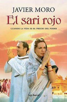 El Sari Rojo, de Javier Moro. Muy bueno