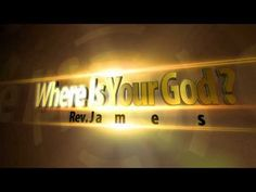 Where Is Your God ?   Rev. Nyemah