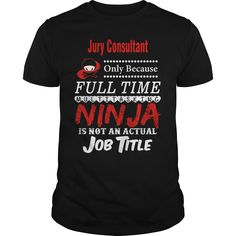 [Hot tshirt names] Jury Consultant only because full time multitasking Ninja is not an actual job title  Coupon Best  Jury Consultant because full time Ninja is not an actual job title  Tshirt Guys Lady Hodie  SHARE and Get Discount Today Order now before we SELL OUT  Camping a doctor thing you wouldnt understand tshirt hoodie hoodies year name birthday application only because full time multitasking ninja is not an actual job title consultant only because full time multitasking ninja is not…
