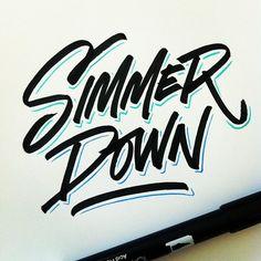 You licking' too hot #lettering #brushpen #simmerdown