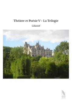 Théâtre et Poésie V - La Trilogie - TheBookEdition
